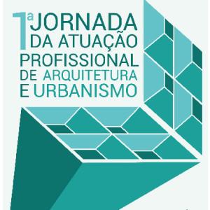 1ª Jornada da Atuação Profissional de Arquitetura e Urbanismo